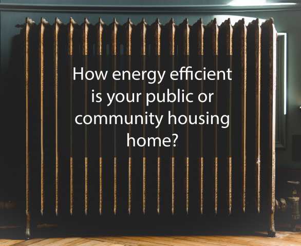 "radiator with text overlay. text reads ""How energy efficient is your public or community housing home?"""