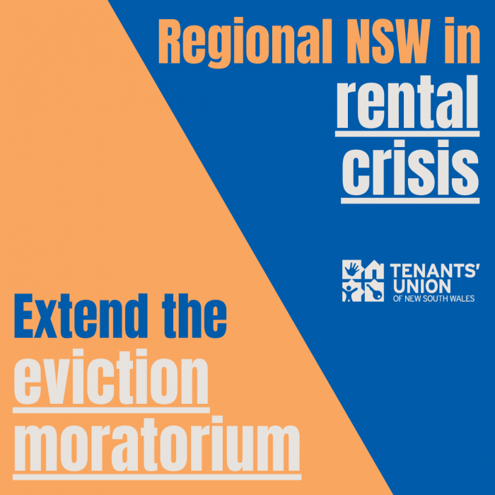 Text reads Regional NSW in rental crisis - Extend the eviction moratorium