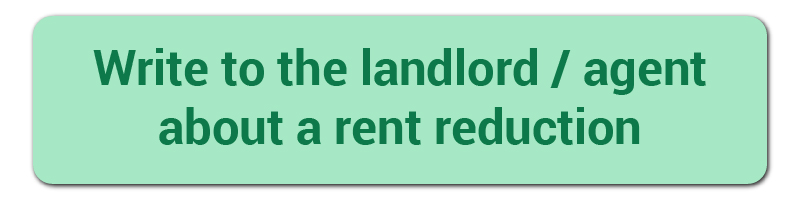 Write to the landlord/agent about a rent reduction